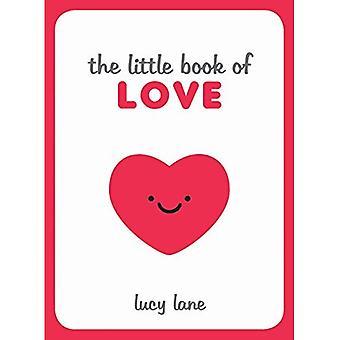 The Little Book of Love: Tipps, Techniken und Zitate helfen Ihnen Funken Romantik