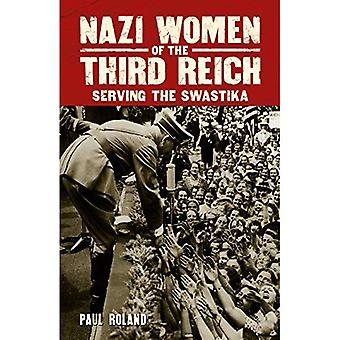 Nazisternas kvinnor i tredje riket: serverar hakkorset