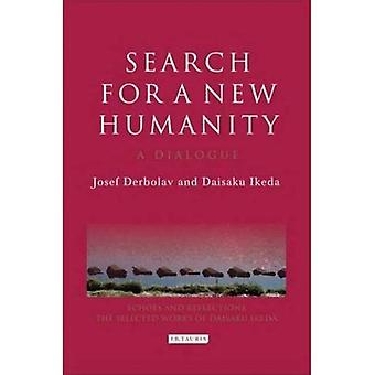 Search for a New Humanity: A Dialogue Between Josef Derbolav and Daisaku Ikeda (Echoes and Reflections: The Selected Works of Daisaku Ikeda) (Echoes and Reflections Series)