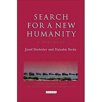 Search for a New Humanity: een dialoog tussen Josef Derbolav en Daisaku Ikeda (echo's en spiegelingen: de geselecteerde werken van Daisaku Ikeda) (echo's en spiegelingen serie)
