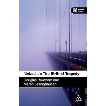 Nietzsches 'de geboorte van de tragedie': A Reader's Guide (Reader's gidsen)