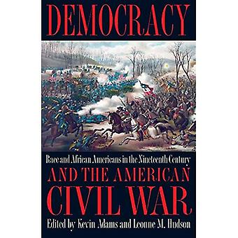 Democracy and the American Civil War: Race and African Americans in the Nineteenth Century (Symposia on Democracy)