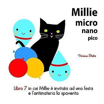 Millie Micro Nano Pico Libro 7 en Cui Millie E Invitata Ad Una Festa E L'Antimatteria La Spaventa