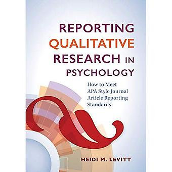 Reporting Qualitative Research in Psychology: How� to Meet APA Style Journal� Article Reporting Standards