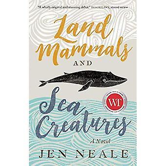 Land zoogdieren en zeedieren: een roman
