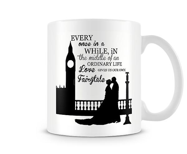 Every Once In A While Love Gives Us Our Own Fairytale Mug