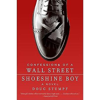 Confessions of a Wall Street Shoeshine Boy by Stumpf & Doug