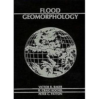Flood Geomorphology by Baker