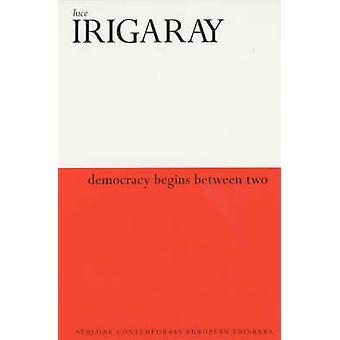 الديمقراطية تبدأ بين اثنين من Irigaray & لوس