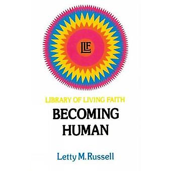 Becoming Human by Russell & Letty M.