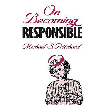 On Becoming Responsible by Pritchard & Michael S.
