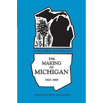 Making of Michigan 18201860 en pionjär antologi av Kestrnbaum
