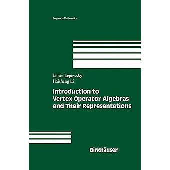 Introduction to Vertex Operator Algebras and Their Representations by Lepowsky & James