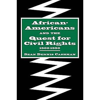 AfricanAmericans and the Quest for Civil Rights 19001990 by Cashman & Sean Dennis