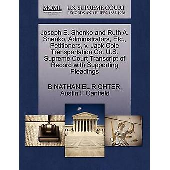 Joseph E. Shenko and Ruth A. Shenko Administrators Etc. Petitioners v. Jack Cole Transportation Co. U.S. Supreme Court Transcript of Record with Supporting Pleadings by RICHTER & B NATHANIEL