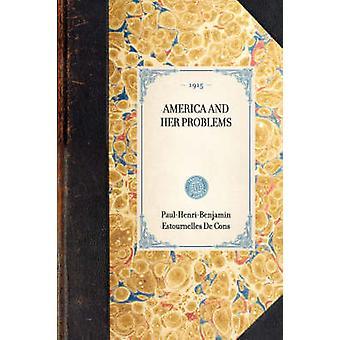 Amerika och hennes problem genom PaulHenriBenjamin Estournelles De nackdelar