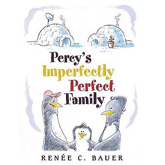 Percys Imperfectly Perfect Family by Bauer & Rene C.