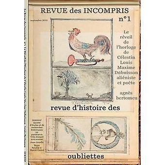 Oubliettes de des de dhistoire do revista Revue des incompris por Bertomeu & Agns