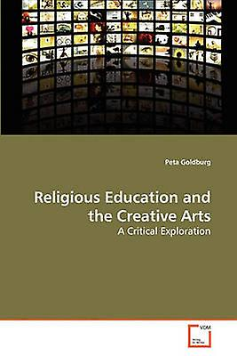 Religious Education and the Creative Arts by orburg & Peta