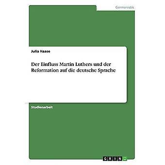 デア・ Einfluss ・マーティン・もっとも・デア・宗教改革 Auf ダイドイツ言語ハーゼ & ジュリア