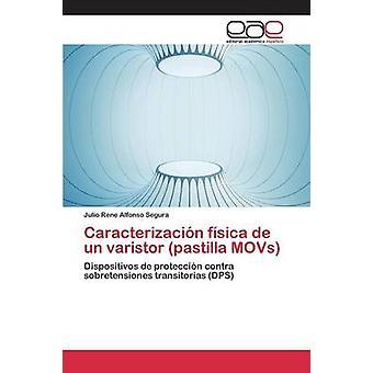 Caracterizacin fsica de un varistor pastilla MOVs by Alfonso Segura Julio Rene