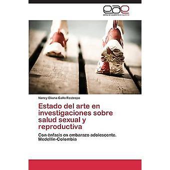 Arte del Estado En Investigaciones Sobre Salud Sexual y Reproductiva par Gallo Restrepo Nancy Eliana
