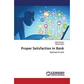 Proper Satisfaction in Bank by Dhokiya Uday