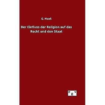 Der Einfluss der Religion auf das Recht und den Staat by Maa & G.
