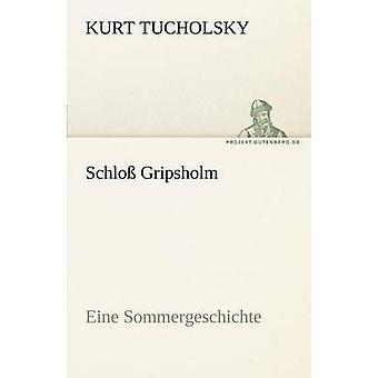 Schloss Gripsholm by Tucholsky & Kurt