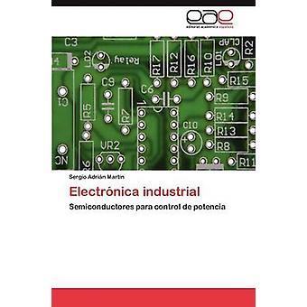 Electrnica industrial by Martin Sergio Adrin
