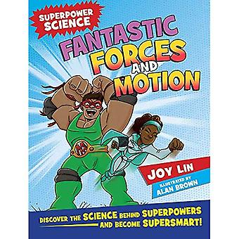 Fantastic Forces and Motion: Discover the Science Behind Superpowers ... and Become Supersmart (Super Power Science)