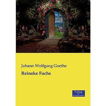 Reineke Fuchs by Goethe & Johann Wolfgang