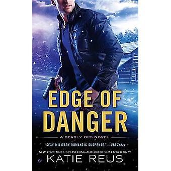 Edge of Danger by Katie Reus - 9780451475459 Book