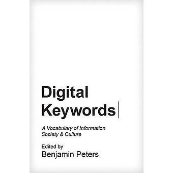 Digital Keywords - A Vocabulary of Information Society and Culture by