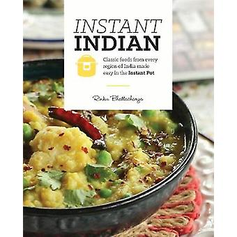Instant Indian - Classic Foods from Every Region of India Made Easy in