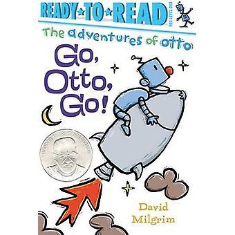 Go - Otto - Go! by David Milgrim - David Milgrim - 9781481467247 Book