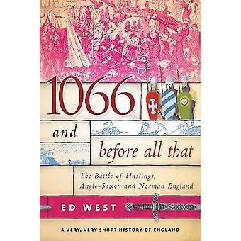 1066 and Before All That - The Battle of Hastings - Anglo-Saxon and No