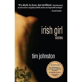 Irish Girl by Tim Johnston - 9781574412710 Book