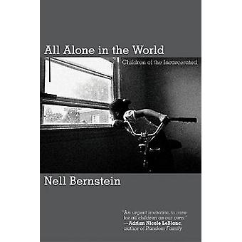 All Alone in the World - Children of the Incarcerated by Nell Bernstei