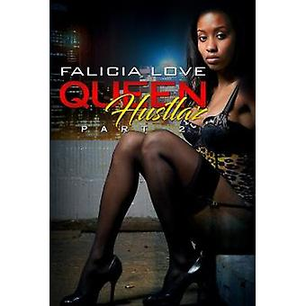 Queen Hustlaz Part 2 by Falicia Love - 9781622866557 Book