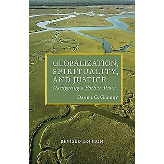 Globalization - Spirituality and Justice - Navigating a Path to Peace