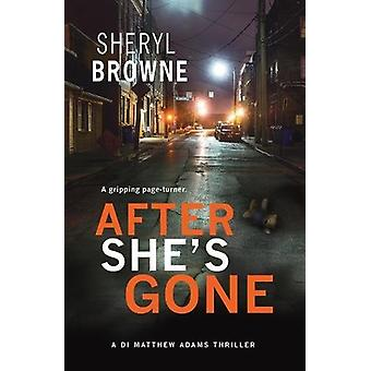 After She's Gone by Sheryl Browne - 9781781893944 Book