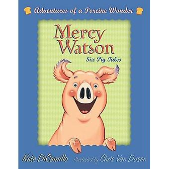 Mercy Watson Boxed Set - Adventures of a Porcine Wonder by Kate DiCami