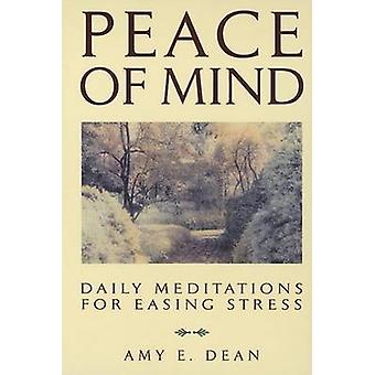 Peace of Mind - Daily Meditations for Easing Stress by Amy Dean - 9780