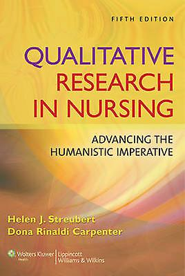 Qualitative Research in Nursing by Helen Streubert