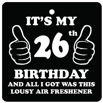 26th Birthday Lousy Car Air Freshener