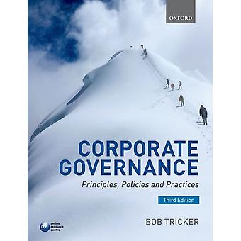 Corporate Governance: Principles Policies and Practices (Paperback) by Tricker R. I.