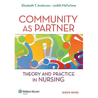 Community as Partner: Theory and Practice in Nursing (Anderson Community as Partner) (Paperback) by Anderson Elizabeth T. McFarlane Judith M.