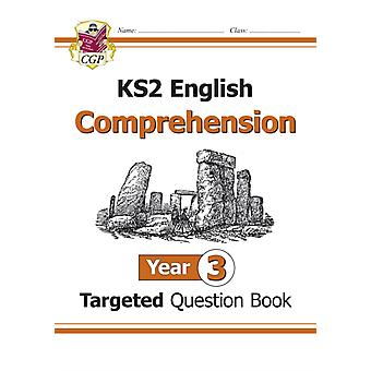 KS2 English Targeted Question Book: Comprehension - Year 3 (for the New Curriculum) (Paperback) by Cgp Books Cgp Books