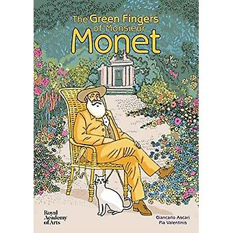 The Green Fingers of Monsieur Monet (Hardcover) by Ascari Giancarlo Valentinis Pia